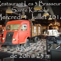 Soirée Karaoké Mercredi 4 Juillet 2018 à Rennes au restaurant Les Trois Brasseurs (316 rue de Saint Malo)